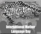 Dia Internacional da Língua Materna, 21 de fevereiro. Promove o pleno respeito para com o uso da língua materna, a diversidade linguística e cultural e o multilinguismo